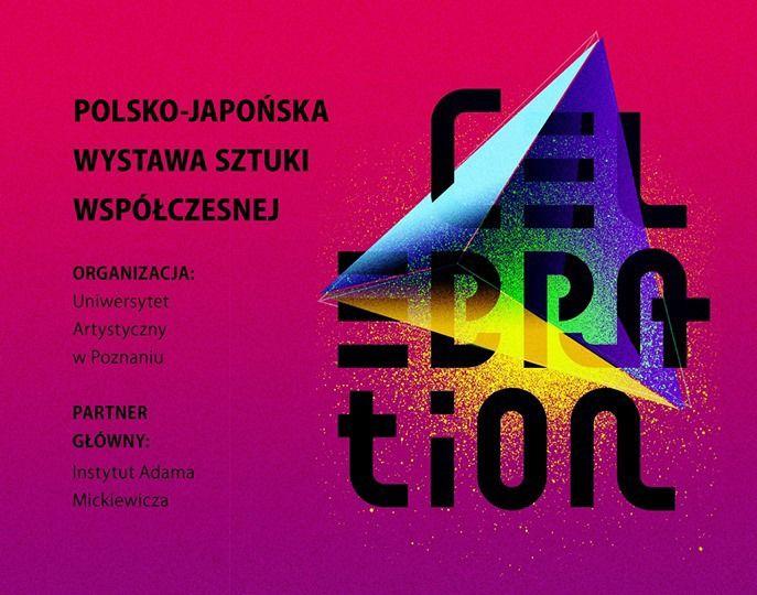 CELEBRATION   Polsko-Japońska Wystawa Sztuki Współczesnej w ramach Poznań Art Week.