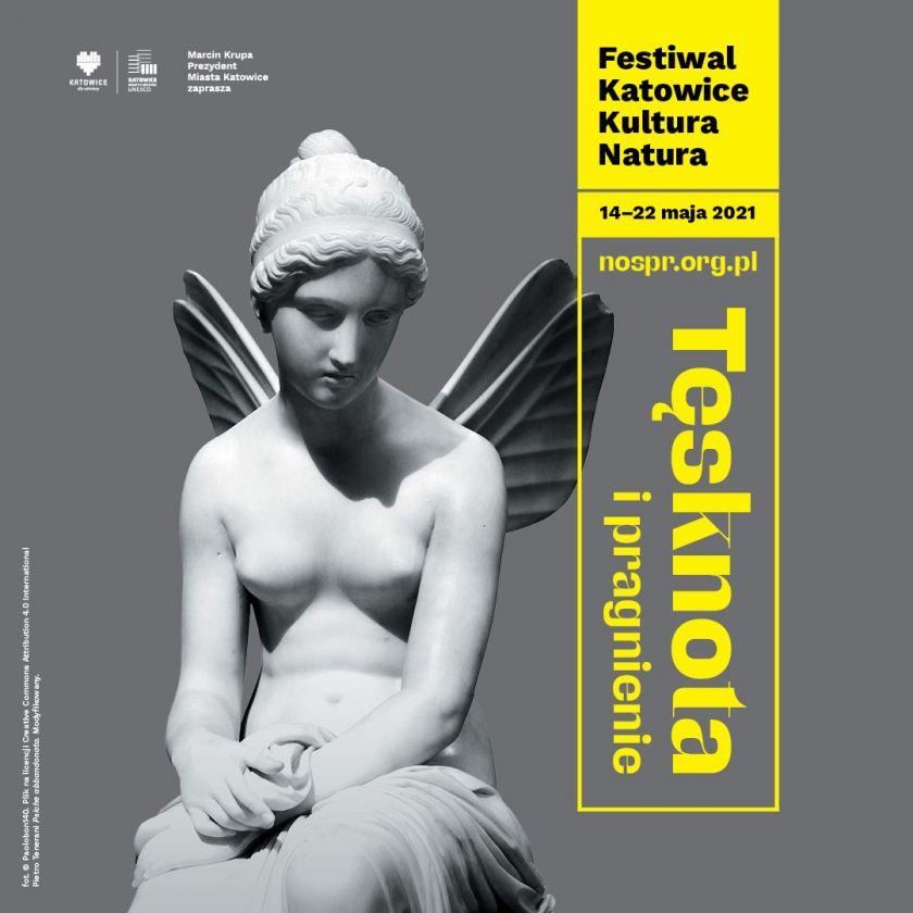"Festiwal Katowice Kultura Natura — ""Tęsknota i pragnienie"""