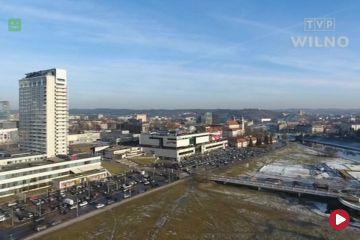 Najbardziej zmieniającej się dzielnica Wilna