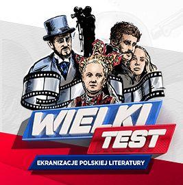Wielki Test. Ekranizacje Polskiej Literatury